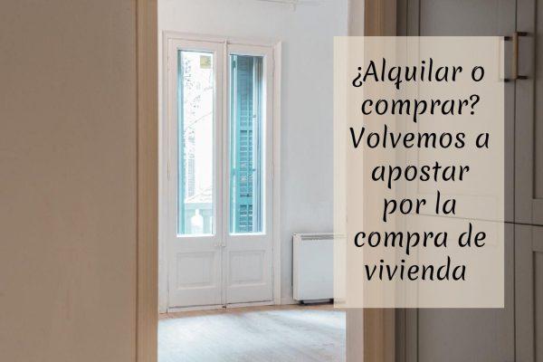 Alquilar o comprar Los españoles volvemos a apostar por la compra de vivienda 600x400 - ¿Alquilar o comprar? Los españoles volvemos a apostar por la compra de vivienda