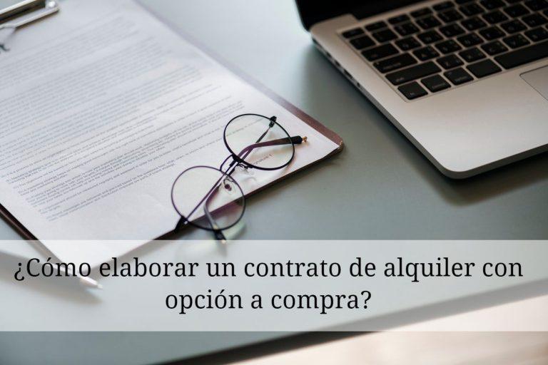 ¿Cómo elaborar un contrato de alquiler con opción a compra?