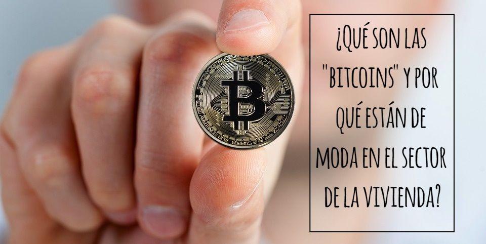 """Qué son las bitcoins y por qué están de moda en el sector de la vivienda - ¿Qué son las """"bitcoins"""" y por qué están de moda en el sector de la vivienda?"""