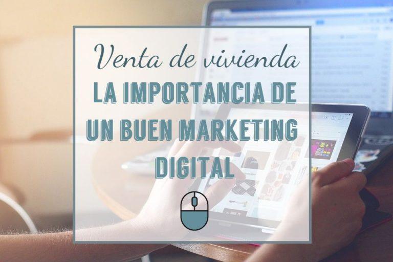 Venta de vivienda: La importancia de un buen marketing digital