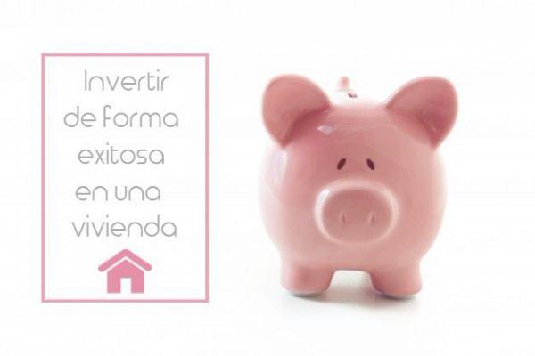 Cómo invertir adecuadamente en un vivienda 600x400 - Cómo invertir adecuadamente en una vivienda