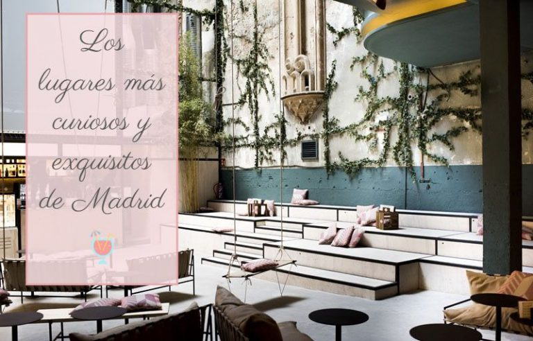Los lugares más curiosos y exquisitos de Madrid