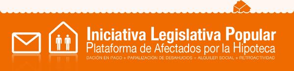 Iniciativa Legislativa Popular - Dación en pago y posibilidad de conservar la vivienda, ejes de la iniciativa popular
