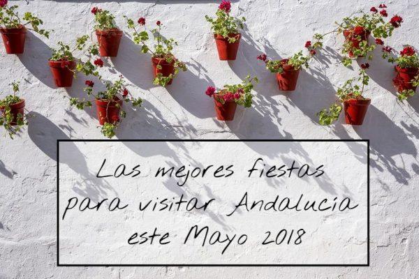 Las mejores fiestas para visitar Andalucía este Mayo 2018 600x400 - Las mejores fiestas para visitar Andalucía este Mayo 2018