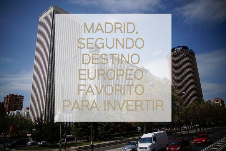 Madrid, segundo destino europeo favorito para invertir