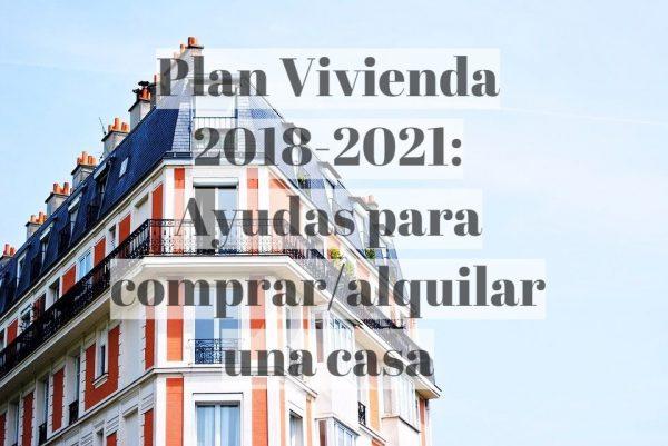 apartment building 1149751 960 720 600x401 - Plan Vivienda 2018-2021: Ayudas para comprar/alquilar una casa