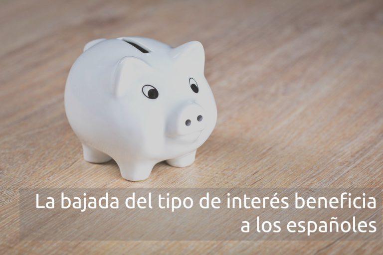 La bajada del tipo de interés beneficia a las familias españolas