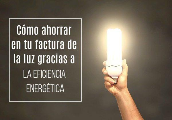 la eficiencia energética 600x417 - Cómo ahorrar en tu factura de la luz gracias a la eficiencia energética