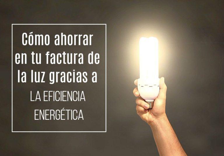 Cómo ahorrar en tu factura de la luz gracias a la eficiencia energética