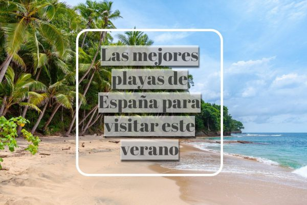 photo 1468413253725 0d5181091126 1 600x400 - Las mejores playas de España para visitar durante el verano